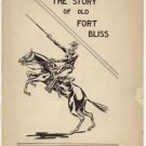 Story of Old Fort Bliss TEXAS Military History ARMY POST 1933 SIGNED Major Donald Sanger