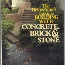Homeowner's Guide Building With Concrete Brick & Stone HOW TO Construction HB