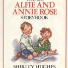 BIG ALFIE & ANNIE ROSE STORYBOOK Shirley Hughes 1st DJ