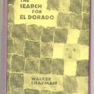 Search for El Dorado CITY OF GOLD South America WALKER CHAPMAN Robert Silverberg 1st HB