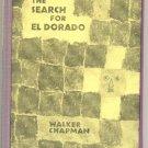 Search for El Dorado CITY OF GOLD South America WALKER CHAPMAN Robert Silverberg 1st HB