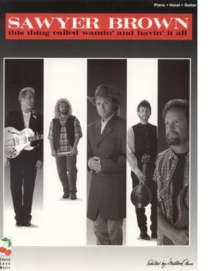 SAWYER BROWN Guitar PIANO Vocal LYRICS Music SONGBOOK This Thing Called Wantin