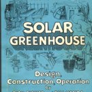 SOLAR GREENHOUSE FOR FOOD & HEAT Design Construct Build HOW TO OPERATE Fisher