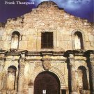 The ALAMO Texas SAM BOWIE Sam Houston HISTORY Frank Thompson 1*DJ