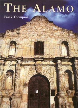 The ALAMO Texas SAM BOWIE Sam Houston HISTORY Frank Thompson 1*DJ