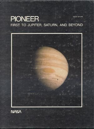 PIONEER First To Jupiter Saturn & Beyond NASA Space Probe 11 RICHARD FIMMEL 1st HB