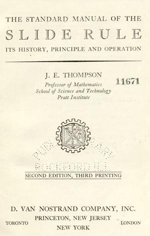 STANDARD MANUAL OF THE SLIDE RULE History Principle and Operation J.E. Thompson HB
