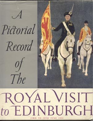 Pictorial Record of Royal Visit to DUKE OF Edinburgh Scotland QUEEN ELIZABETH England 1953 HB