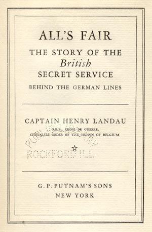 ALL'S FAIR British Secret Service WWI HISTORY Germany MILITARY OPERATION Capt Henry Landau 1934 HB