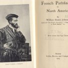 French Pathfinders in North America UNITED STATES & CANADA William Johnson 1905 1st HB