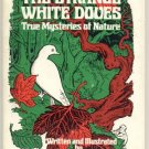 STRANGE WHITE DOVES True Mysteries of Nature Telepathy ANIMALS Alexander Key 1st DJ