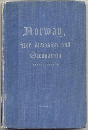 Norway & Her Invasion Occupation WWII Resistance WAR HISTORY Nazi 1st HB