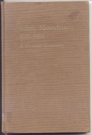 Salem Massachusetts 1626 - 1683 Covenant Community HISTORY Quakers CHURCHES Religion 1st HB