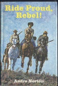 RIDE PROUD REBEL Civil War ANDRE NORTON Confederate Soldier 1st DJ