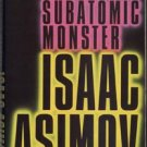 Subatomic Monster SCIENCE Chemistry PHYSICS Asimov 1*DJ