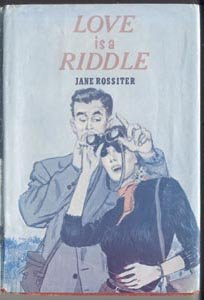 LOVE IS A RIDDLE Jane Rossiter ROMANCE MYSTERY 1967 1st DJ