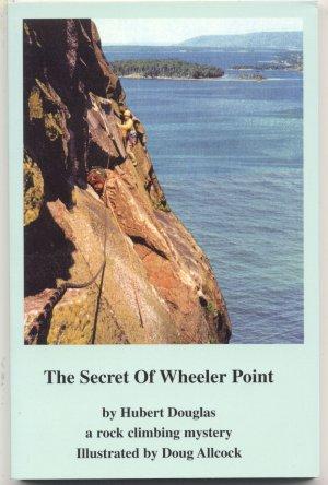 Secret of Wheeler Point MYSTERY Hubert Douglas STATE POLICE Rock Climbing Adventure 1st