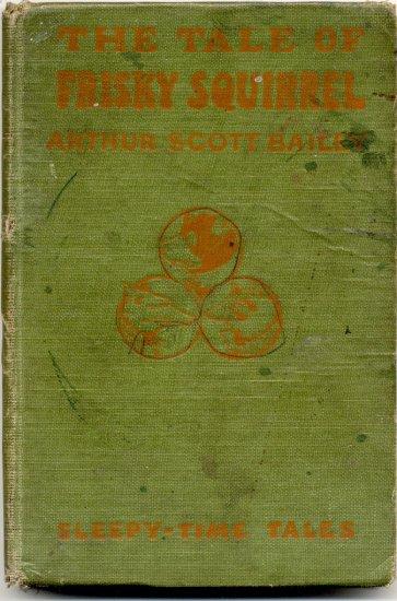 Tale of Frisky Squirrel SLEEPY TIME TALES Talking Animals RARE Arthur Scott Bailey 1915 COLOR HB
