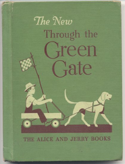 New Through the Green Gate ALICE & JERRY SERIES Early Basic Readers 1953 HB