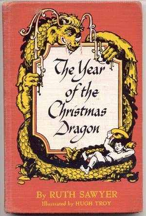Year of the Christmas Dragon MEXICO Mexican Boy KID Ruth Sawyer 1st Edition HB