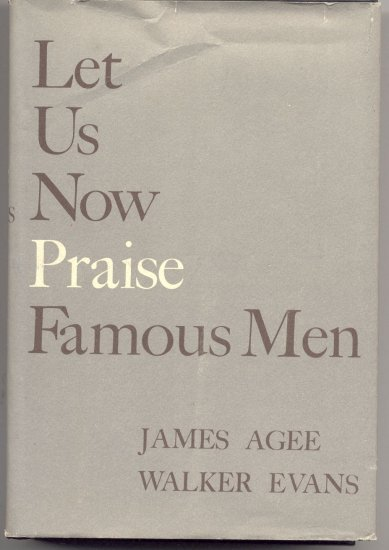 Let Us Now Praise Famous Men ALABAMA Southern Sharecropper Family JAMES AGEE Walker Evans 1960DJ