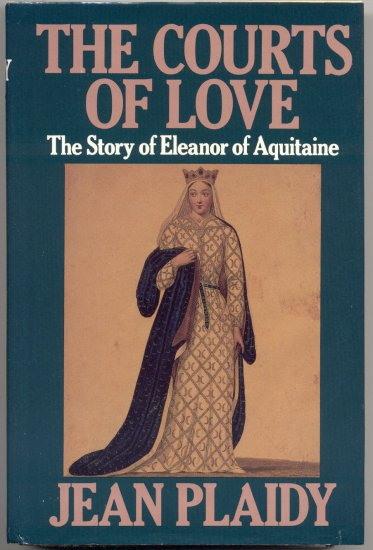 Courts of Love QUEEN ENGLAND Eleanor Aquitaine KING HENRY II Richard Lion Hearted Jean Plaidy 1* DJ