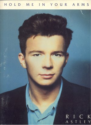 Hold Me In Your Arms RICK ASTLEY SONGBOOK Sheet Music PIANO Vocal GUITAR CHORDS FRAMES Rock