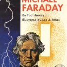 THE QUEST OF MICHAEL FARADAY Tad Harvey LEE AMES Scientist ELECTRICITY Electric 1st Ed HB