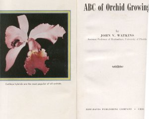 ABC of Orchid Growing ~ John V. Watkins ~ 1st Edition � SIGNED HB