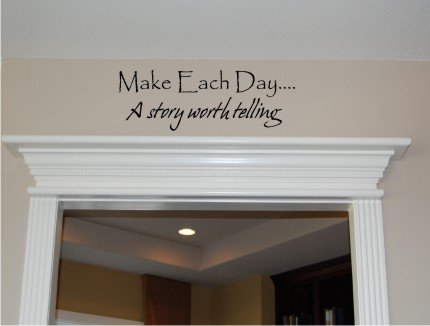 Vinyl Wall Decal Art - Make Each Day a Story Worth Telling