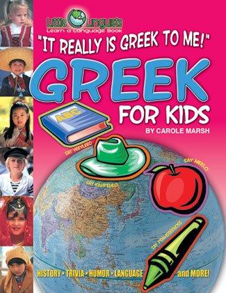 It Really IS Greek to Me! Greek for Kids: Greek for Kids