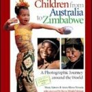 Children from Australia to Zimbabwe: A Photographic Journey around the World