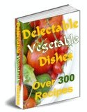 DELECTABLE VEGETABLE DISHES (OVER 300 DISHES)