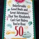 Unbelievably Good Deals & Great Adventures That You Absolutely Can't Get Unless You're over 50