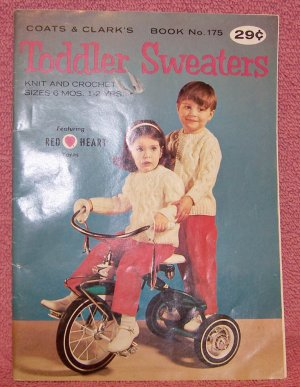 Toddler Sweaters ~ Knit and Crochet ~ Sizes 6 mos., 1-2 years ~ Coats & Clark�s