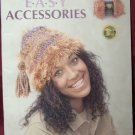 Easy Accessories ~ 12 Fun Knit & Crochet Projects ~ Leisure Arts