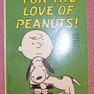 VINTAGE - For The Love Of Peanuts! by Charles M. Schulz