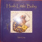 Hush Little Baby - Sylvia Long - Chronicle Books LLC