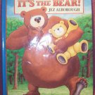 It's the Bear! by Jez Alborough (1994, Hardcover)