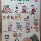 For Kids Only Cross Stitch – Mini Series #11 – Leisure Arts Leaflet 501