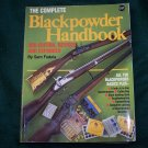The Complete BlackPowder Handbook (3rd Edition) Black Powder