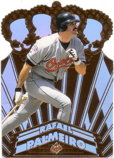 RAFAEL PALMEIRO 1998 CROWN COLLECTION GOLD CROWN #5 DIE-CUT BALTIMORE ORIOLES
