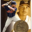 MANNY RAMIREZ 1997 PINNACLE MINT BRASS COIN #14 W/ DIE-CARD CLEVELAND INDIANS