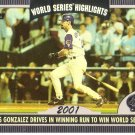 LUIS GONZALEZ 2004 TOPPS WORLD SERIES HIGHLIGHTS 2001 #LG ARIZONA DIAMONDBACKS