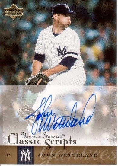 JOHN WETTELAND 2004 UD YANKEES CLASSICS CLASSIC SCRIPTS AUTOGRAPH #39 NEW YORK YANKEES