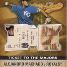ALEJANDRO MACHADO AUTHENTIX TICKET TO THE MAJORS #122 ROOKIE KANSAS CITY ROYALS