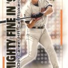 CAL RIPKEN JR. 2000 IMPACT MIGHTY FINE IN '99 #37 BALTIMORE ORIOLES
