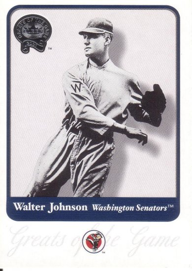 WALTER JOHNSON 2001 GREATS OF THE GAME #15 WASHINGTON SENATORS