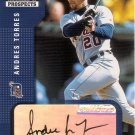 ANDRES TORRES 2002 SELECT ROOKIES & PROSPECTS AUTO #6 ROOKIE DETROIT TIGERS AllstarZsports.com