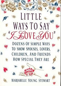 Little Ways to Say I Love You by Marjabelle Stewart Sweet To Sexy Romance Family Friends HC Book